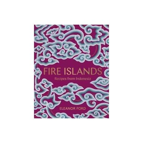 FIRE ISLANDS Recipes from Indonesia (ANGLAIS)