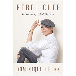 REBEL CHEF - IN SEARCH OF WHAT MATTERS (ANGLAIS)
