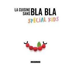 LA CUISINE SANS BLA BLA SPECIAL KIDS