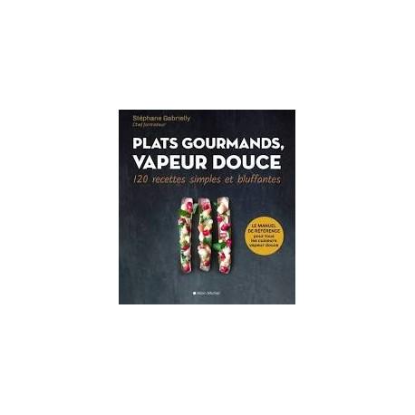 PLATS GOURMANDS VAPEUR COUSE