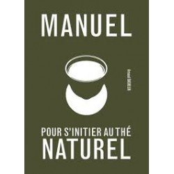 MANUEL POUR S'INITIER AU THE NATUREL