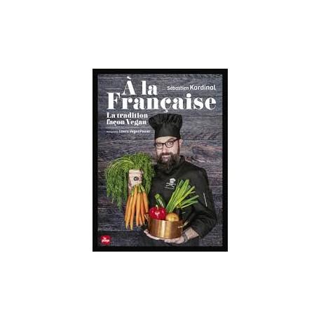 À LA FRANÇAISE, LA TRADITION FAÇON VEGAN