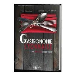 GASTRONOMIE LYONNAISE, LES TRESORS RETROUVES