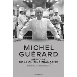MICHEL GUERARD, MEMOIRE DE LA CUISINE FRANCAISE