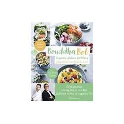 BOUDDHA BOL, légumes, graines, protéines (nouvelle édition revue et augmentée)