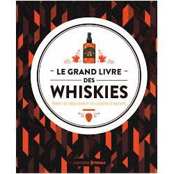 LE GRAND LIVRE DES WHISKIES Notes de dégustation et conseil d'experts (nouvelle édition 2020)