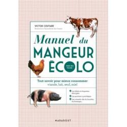 MANUEL DU MANGEUR ECOLO (MAIS PAS VEGGIE !)