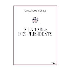 A LA TABLE DES PRESIDENTS