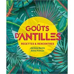 GOUTS D'ANTILLES, RECETTES ET RENCONTRES