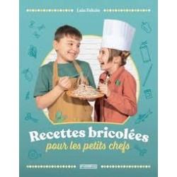 RECETTES BRICOLEES POUR LES PETITS CHEFS