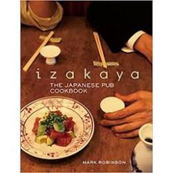IZAKAYA THE JAPANESE PUB COOKBOOK