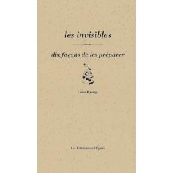 LES INVISIBLES, DIX FACONS DE LES PREPARER