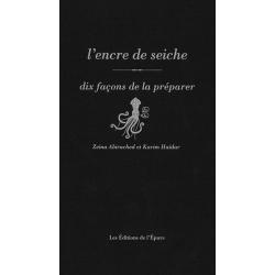 L'ENCRE DE SEICHE, DIX FACONS DE LE PREPARER