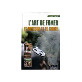 L'ART DE FUMER LE POISSON ET LE GIBIER