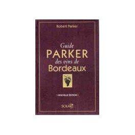 GUIDE PARKER DES VINS DE BORDEAUX (NOUVELLE ÉDITION)