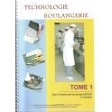 LA TECHNOLOGIE EN BOULANGERIE PATISSERIE TOME 1 - BAC PROFESSIONNEL BOULANGER PATISSIER