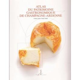 ATLAS DU PATRIMOINE GASTRONOMIQUE CHAMPAGNE-ARDENNE