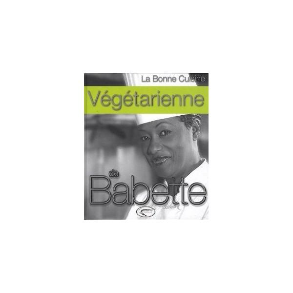La bonne cuisine v g tarienne de babette librairie gourmande for La bonne cuisine