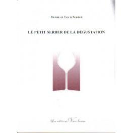 LE PETIT SERBER DE LA DÉGUSTATION