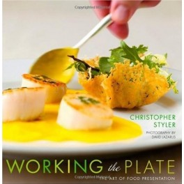 WORKING THE PLATE THE ART OF FOOD PRESENTATION (ANGLAIS)