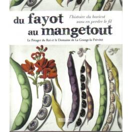 DU FAYOT AU MANGETOUT L'HISTOIRE DU HARICOT SANS EN PERDRE LE FIL