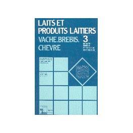 LAITS ET PRODUITS LAITIERS VACHE BREBIS CHEVRE 3. QUALITE, ENERGIE ET TABLES DE COMPOSITION