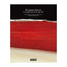 EL JAMON IBERICO EN LA GASTRONOMIA DEL SIGLO XXI (ESPAGNOL)