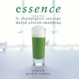 ESSENCE RECIPES FROM LE CHAMPIGNON SAUVAGE REEDITION (anglais)