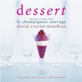 DESSERT RECIPES FROM LE CHAMPIGNON SAUVAGE (anglais)