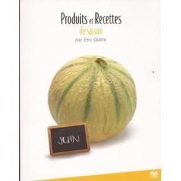 PRODUITS ET RECETTES DE SAISON JUIN