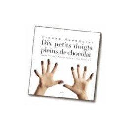 DIX PETITS DOIGTS PLEINS DE CHOCOLAT