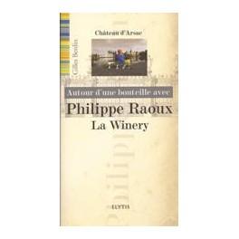 AUTOUR D'UNE BOUTEILLE AVEC PHILIPPE RAOUX LA WINERY