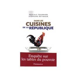 DANS LES CUISINES DE LA RÉPUBLIQUE ENQUÊTE SUR LES TABLES DU POUVOIR
