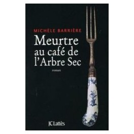 MEURTRE AU CAFÉ DE L'ARBRE SEC