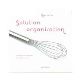 SOLUTION ORGANISATION CUISINER ET RECEVOIR EN RESTANT ZEN