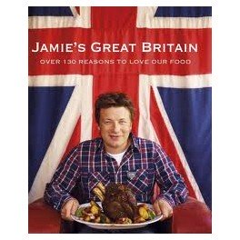 JAMIE'S GREAT BRITAIN over 130 reasons to love our food (anglais)
