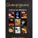 CHAMPIGNONS L'ART & LA MATIÈRE : CHAPEAU L'ARTISTE!