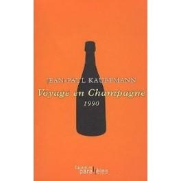 VOYAGE EN CHAMPAGNE 1990 RÉEDITION