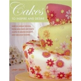 CAKES TO INSPIRE AND DESIRE (ANGLAIS)