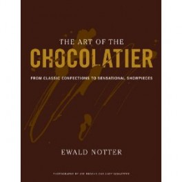 THE ART OF THE CHOCOLATIER FROM CLASSIC CONFECTIONS TO SENSATIONAL SHOWPIECES (anglais)