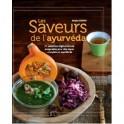LES SAVEURS DE L'AYURVEDA 27 ASSIETTES VEGETARIENNES COMPOSEES POUR DES REPAS COMPLETS ET EQUILIBRES