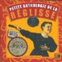 PETITE ANTHOLOGIE DE LA REGLISSE