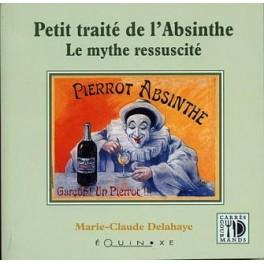 PETIT TRAITÉ DE L'ABSINTHE LE MYTHE RESSUSCITÉ