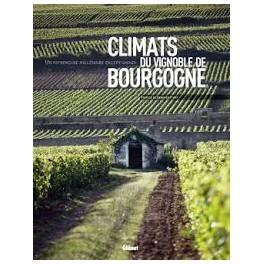 CLIMATS DU VIGNOBLE DE BOURGOGNE Un patrimoine millénaire exceptionnel