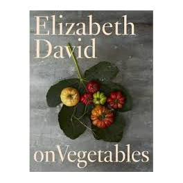 ELIZABETH DAVID ON VEGETABLES (anglais)