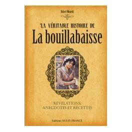 LA VÉRITABLE HISTOIRE DE LA BOUILLABAISSE