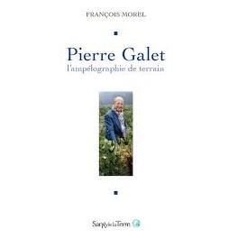 PIERRE GALET : L'AMPÉLOGRAPHIE DE TERRAIN