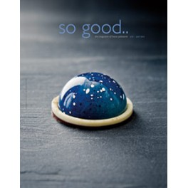 SO GOOD THE MAGAZINE OF HAUTE PATISSERIE Nø10 (ANGLAIS)