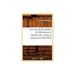 LES VINS DU BEAUJOLAIS DU MACONNAIS ET CHALONNAIS: ETUDE ET CLASSEMENT (ed.1893)