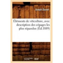ELEMENTS DE VITICULTURE AVEC DESCRIPTION DES CEPAGES LES PLUS REPANDUS (ed.1889)